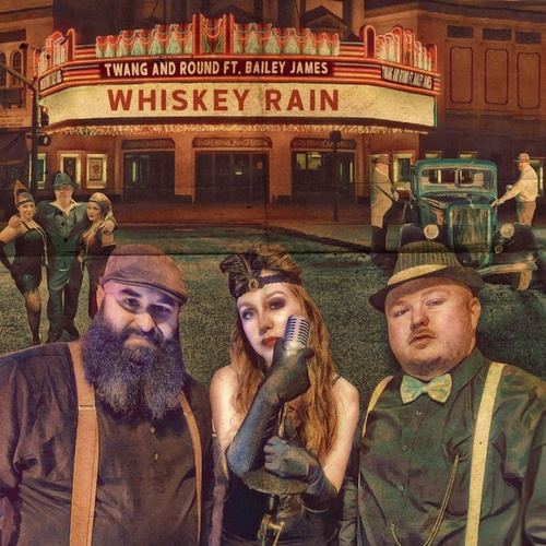 Whiskey Rain (feat. Bailey James) by Twang and Round