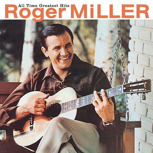 All Time Greatest Hits de Roger Miller