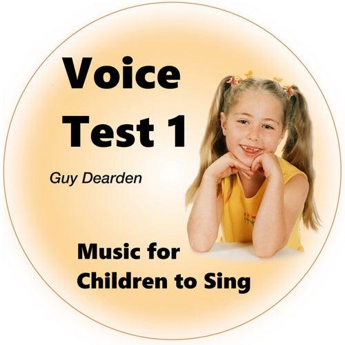 Voice Test 1 - Music for Children to Sing de Guy Dearden