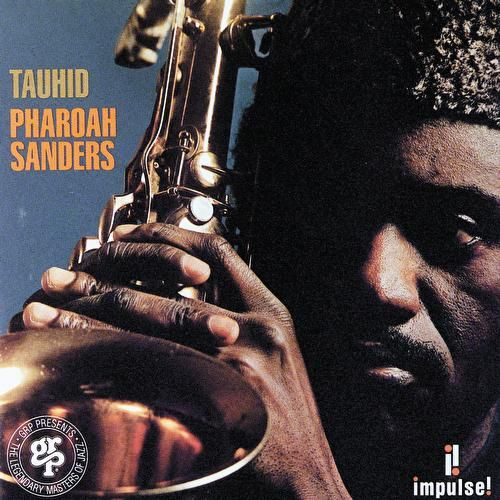Tauhid by Pharoah Sanders