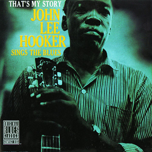 That's My Story de John Lee Hooker