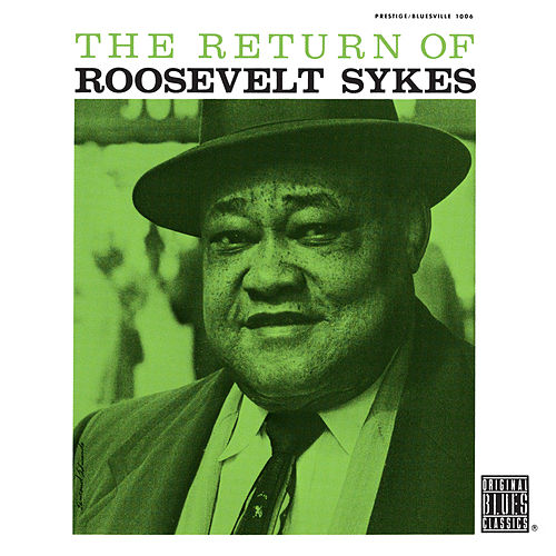 The Return Of Roosevelt Sykes by Roosevelt Sykes