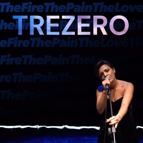 The Fire the Pain the Love by Trezero