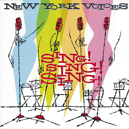 Sing! Sing! Sing! di New York Voices