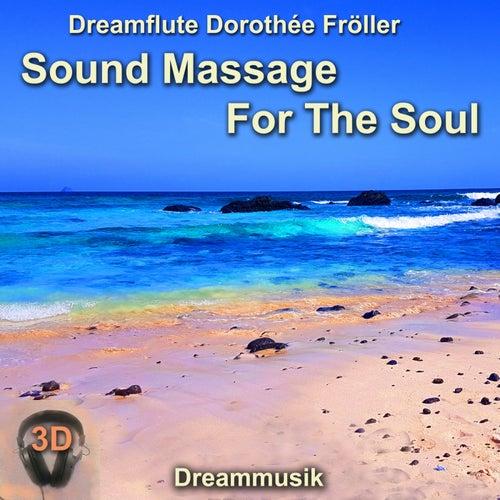 Sound Massage For The Soul 3D von Dreamflute Dorothée Fröller