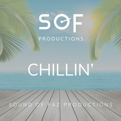 Chillin' by Sound of Faz Productions
