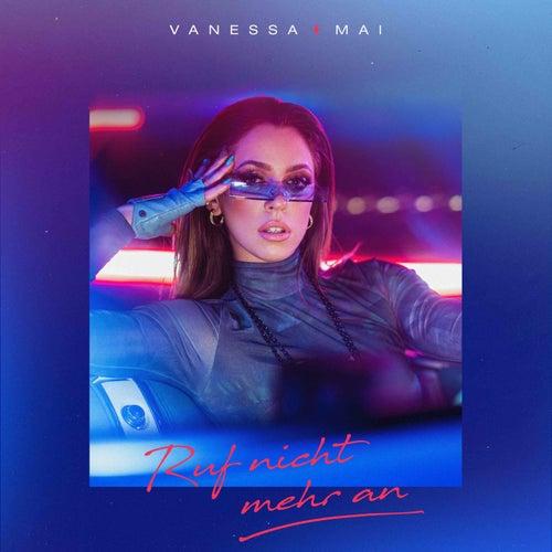 Ruf nicht mehr an von Vanessa Mai