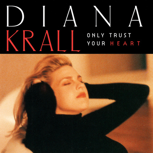 Only Trust Your Heart de Diana Krall