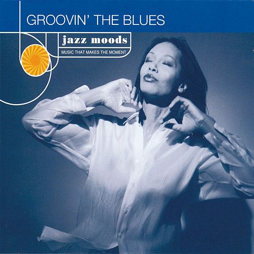 Groovin' The Blues by Various Artists