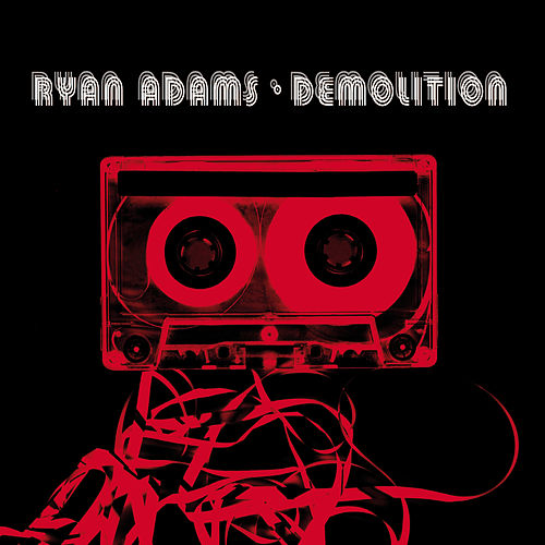Demolition de Ryan Adams