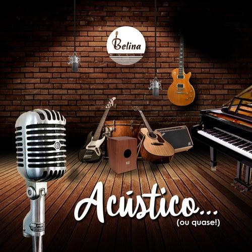 Acústico (Ou Quase!) (Cover) de Belina Music