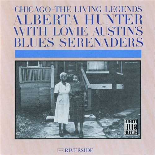 Chicago: The Living Legends by Alberta Hunter