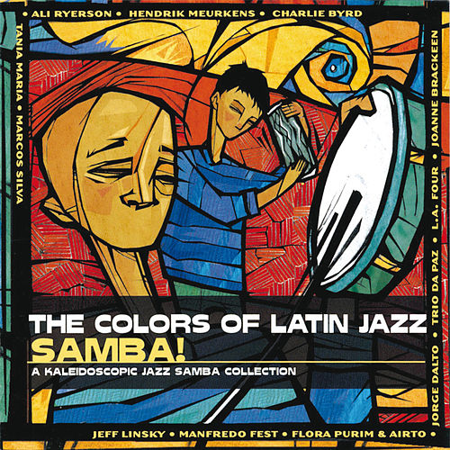 The Colors Of Latin Jazz: Samba! by Various Artists