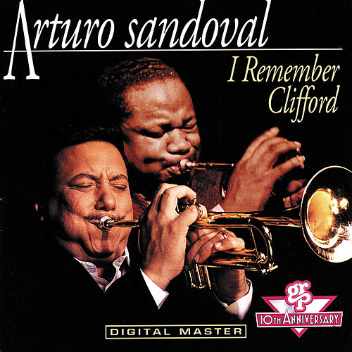 I Remember Clifford de Arturo Sandoval