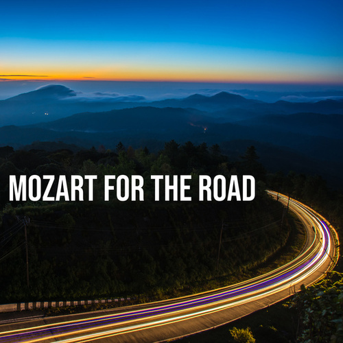 Mozart For The Road by Wolfgang Amadeus Mozart