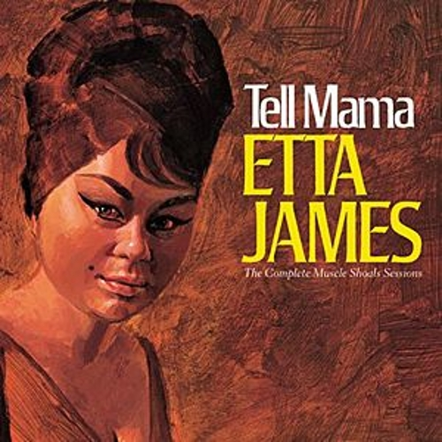 Tell Mama The Complete Muscle Shoals Sessions von Etta James