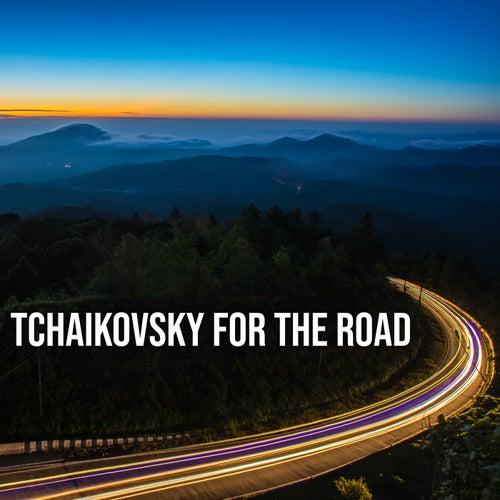 Tchaikovsky For The Road by Pyotr Ilyich Tchaikovsky