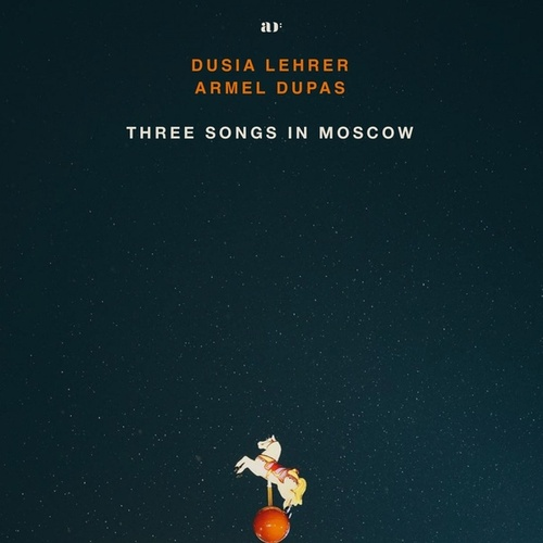 Three Songs in Moscow by Dusia Lehrer