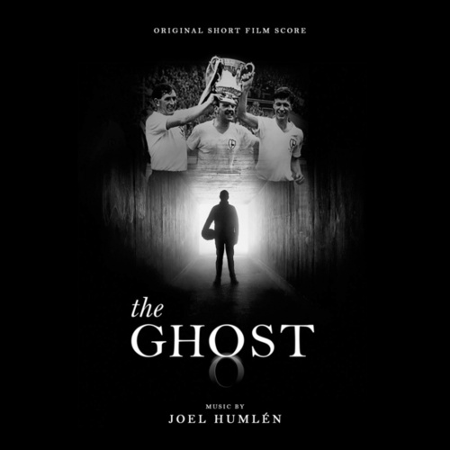 The Ghost (Original Short Film Score) by Joel Humlén