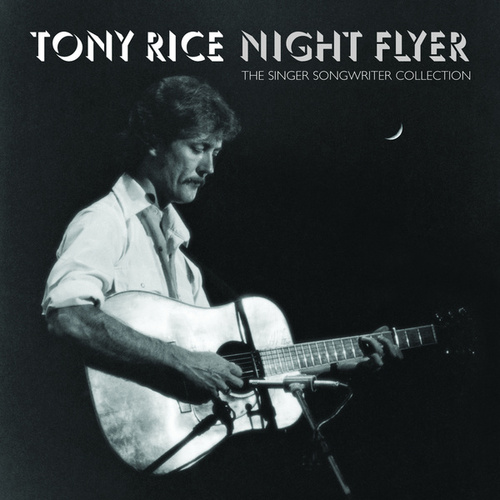 Night Flyer: The Singer Songwriter Collection von Tony Rice
