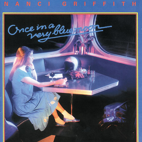 Once in a Very Blue Moon de Nanci Griffith