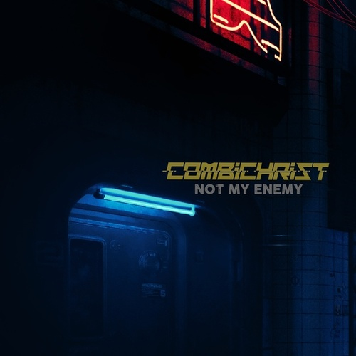 Not My Enemy by Combichrist