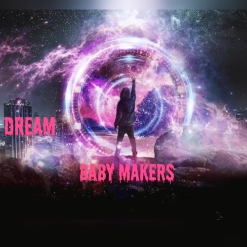Baby Makers by Dream