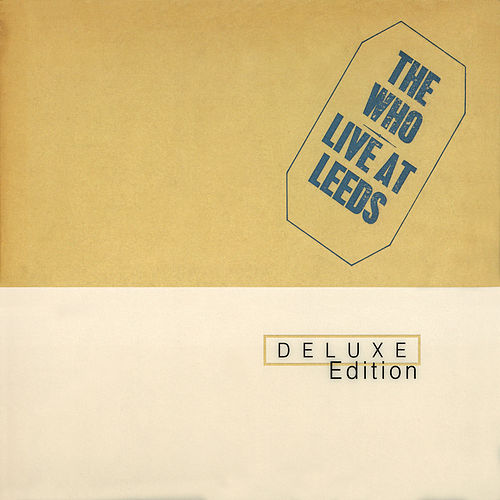 Live At Leeds (Deluxe Edition) von The Who