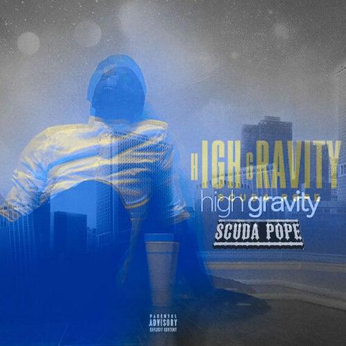 hIGHgRAVITY by Scuda Pope