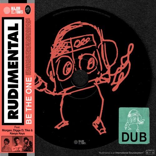 Be the One (feat. MORGAN, Digga D, TIKE & Keeya Keys) [Dub] de Rudimental