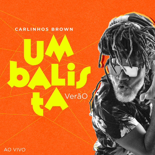 Umbalista Verão (Ao Vivo) by Carlinhos Brown