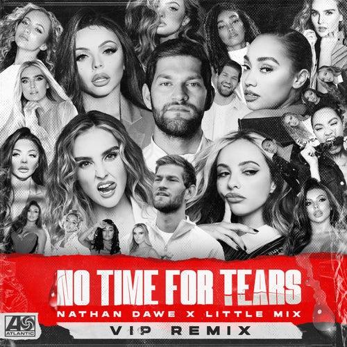 No Time For Tears (VIP Remix) by Nathan Dawe