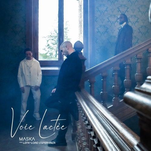 Voie Lactée (feat. Lefa & Lord Esperanza) de Maska