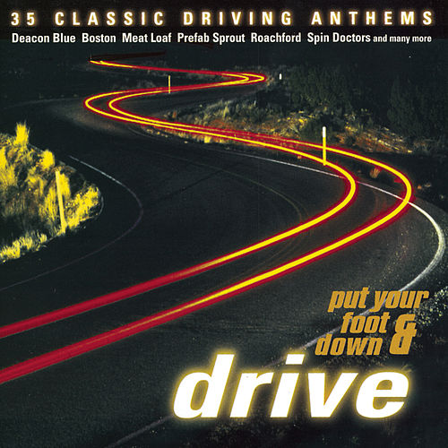 Put Your Foot Down And Drive by Various Artists