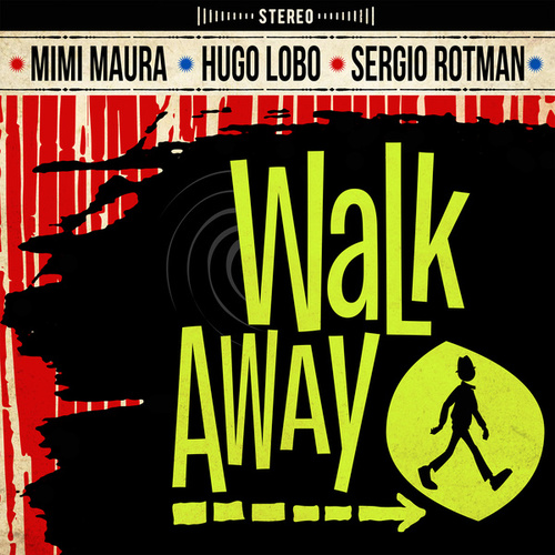 Walk Away de Hugo Lobo Mimi Maura