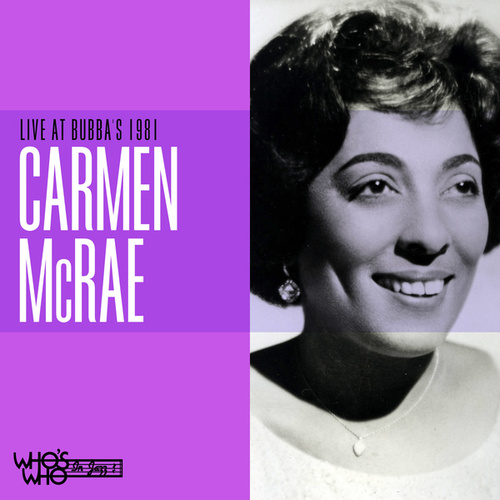 Live at Bubba's 1981 by Carmen McRae