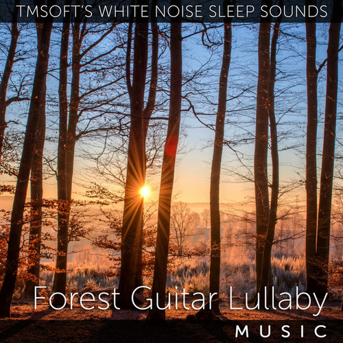 Forest Guitar Lullaby by Tmsoft's White Noise Sleep Sounds