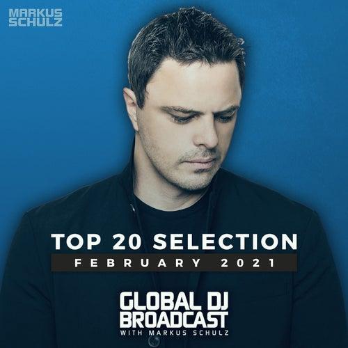 Global DJ Broadcast - Top 20 February 2021 by Markus Schulz