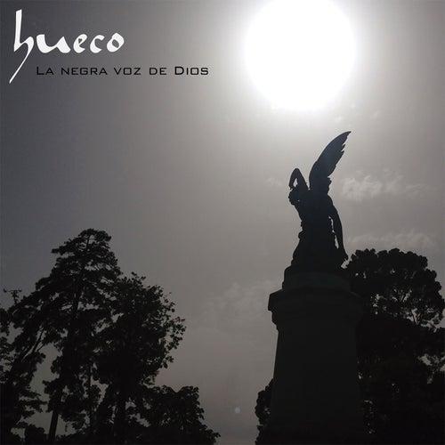 La Negra Voz de Dios von Hueco