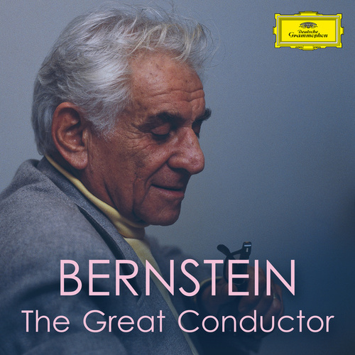 Bernstein - The Great Conductor by Leonard Bernstein