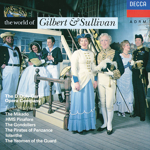 The World of Gilbert & Sullivan by The D'Oyly Carte Opera Company