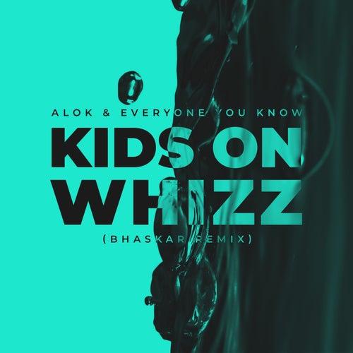 Kids on Whizz (Bhaskar Remix) von Alok