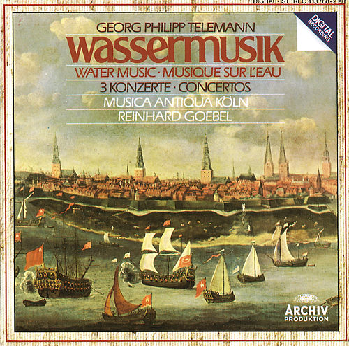 Telemann: Water Music; 3 Concertos de Musica Antiqua Köln