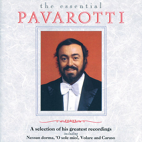 Luciano Pavarotti - The Essential Pavarotti - A Selection Of His Greatest Recordings by Luciano Pavarotti
