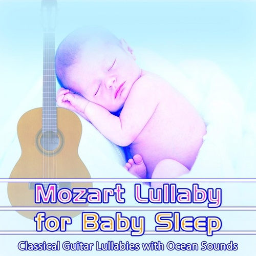 Mozart Lullaby for Baby Sleep: Classical Guitar Lullabies with Ocean Sounds by Bedtime Mozart Lullaby Academy