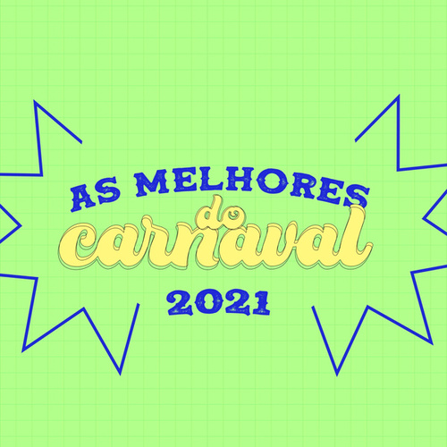 As Melhores do Carnaval 2021 by Various Artists