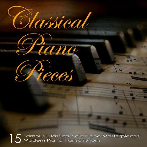 Classical Piano Pieces: Famous Classical Solo Piano Masterpieces, 15 Modern Piano Transcriptions by Renato Ferrari