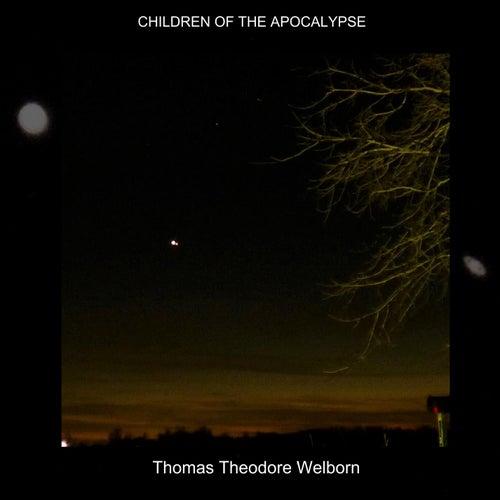 Children of the Apocalypse by Thomas Theodore Welborn