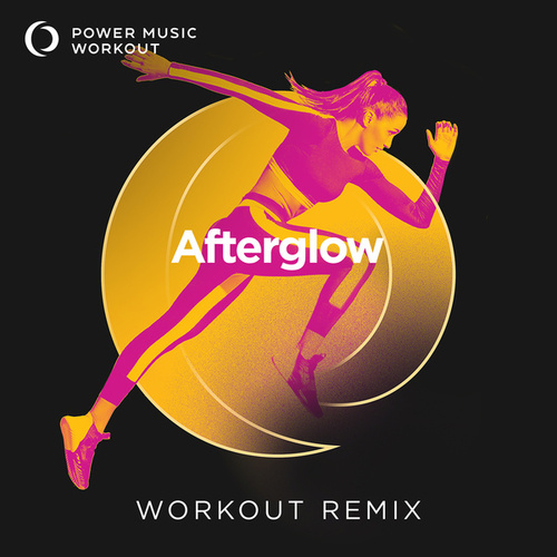 Afterglow - Single by Power Music Workout