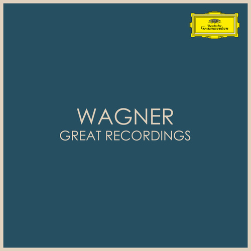 Wagner - Great Recordings by Richard Wagner